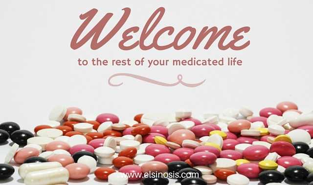 Welcome to the rest of your medicated life